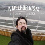 Comemorei meu aniversário no alto de Amsterdam – Vlog Ducs Amsterdam #001