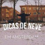 Dicas na neve em um dia de sol em Amsterdam – Vlog Ducs Amsterdam #005